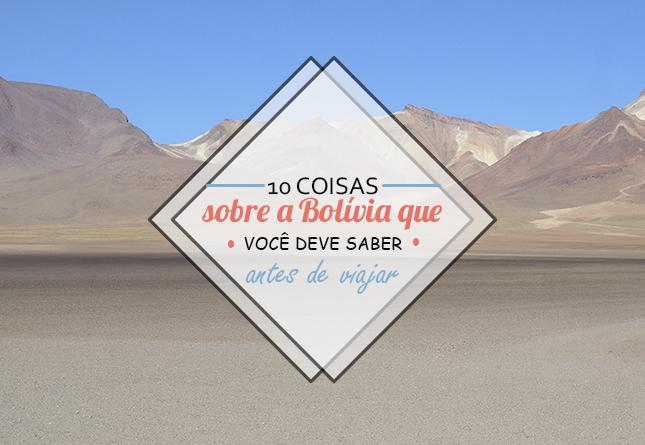 10 coisas sobre a Bolívia que você precisa saber antes de viajar