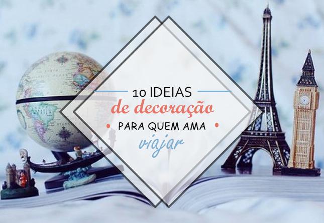 10 dicas de decoração de viagem do Pinterest