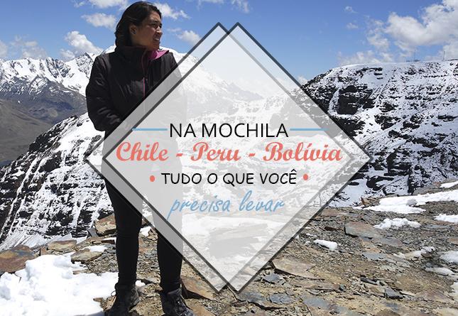 O que levar para viajar para o Chile, Peru e Bolívia