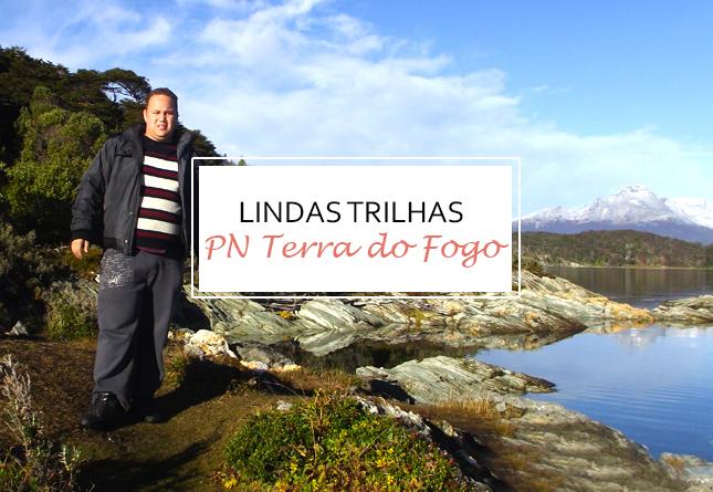 Parque Nacional Tierra del Fuego - Ushuaia - Patagônia Argentina - TRILHAS no parque